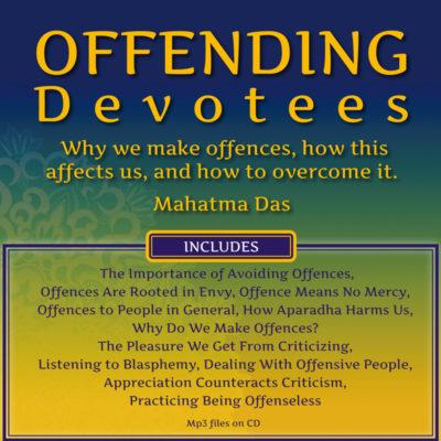 Offending Devotees Mahatma Das