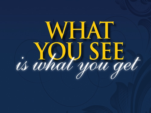 What you see is what you get Mahatma Das