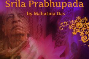 Srila Prabhupada Memories Mahatma Das